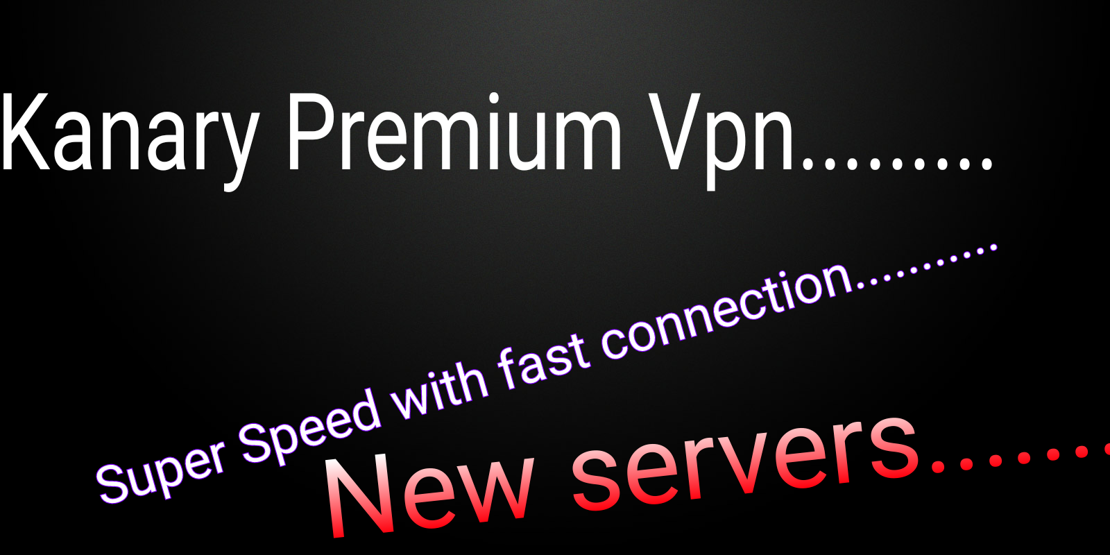 PicsArt_12-22-12.57.12.png-The Fastest Vpn Ever : { Kanary Premium Vpn} Blazing Hot With Super Speed.....update By Gad!